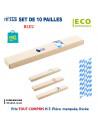 SET DE 10 PAILLES REF 9328 9328 pailles  0,86€
